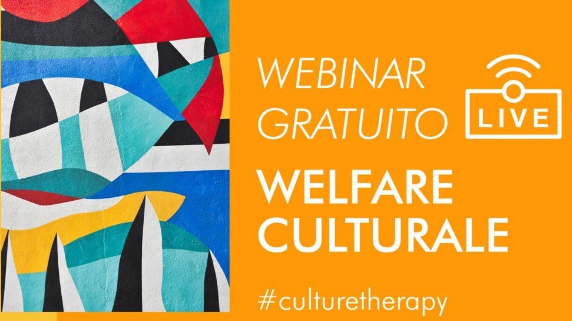 """Webinar """"WELFARE CULTURALE"""", cultura, salute e benessere"""